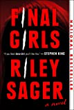 Final Girls: A Novel