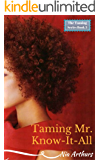 Taming Mr. Know-It-All (The Taming Series Book 3)