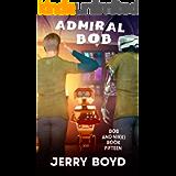 Admiral Bob (Bob and Nikki Book 15)