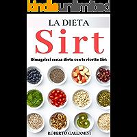 DIETA SIRT: Dimagrire senza dieta con le ricette SIRT