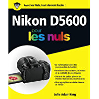 Nikon D5600 pour les Nuls grand format (French Edition)