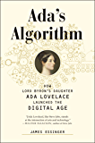 Ada's Algorithm: How Lord Byron's Daughter Ada Lovelace Launched the Digital Age