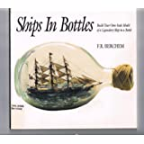 Ships in Bottles: Build Your Own Scale Model of a Legendary Ship in a Bottle