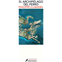 El archipiélago del perro (Spanish Edition)