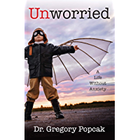Unworried: A Life Without Anxiety