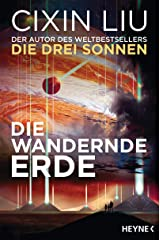 Die wandernde Erde: Erzählungen (German Edition) Kindle Edition