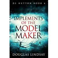 Implements Of The Model Maker: A Scottish Crime Thriller (DS Thomas Hutton Crime Series Book 6)