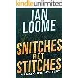 Snitches Get Stitches: A Liam Quinn Mystery (Liam Quinn Mysteries Book 14)