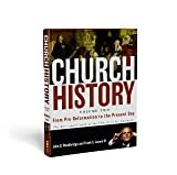 Church History, Volume Two: From Pre-Reformation to the Present Day: The Rise and Growth of the Church in Its Cultural, Intellectual, and Political Context