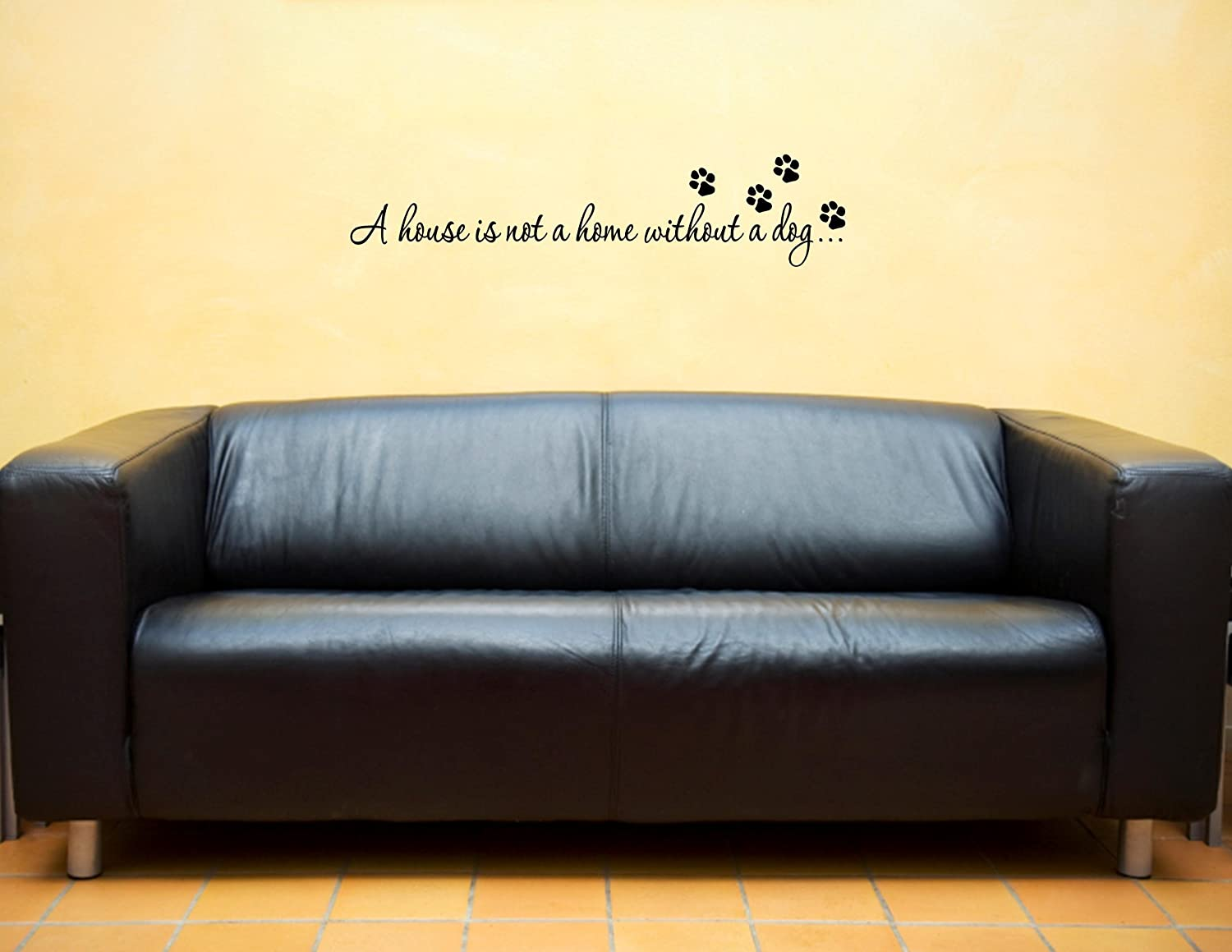 Amazon.com: A house is not a home without a dog... - Vinyl wall ...