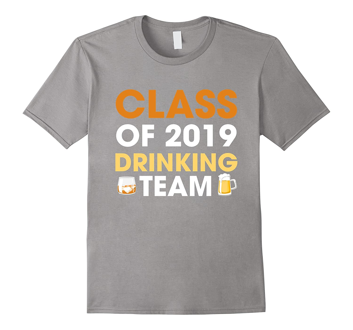 c34b4a22 Class Of 2019 Drinking Team Funny Party Gift T-Shirt-gm – Ganamatee