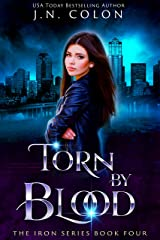 Torn By Blood (The Iron Series Book 4) Kindle Edition