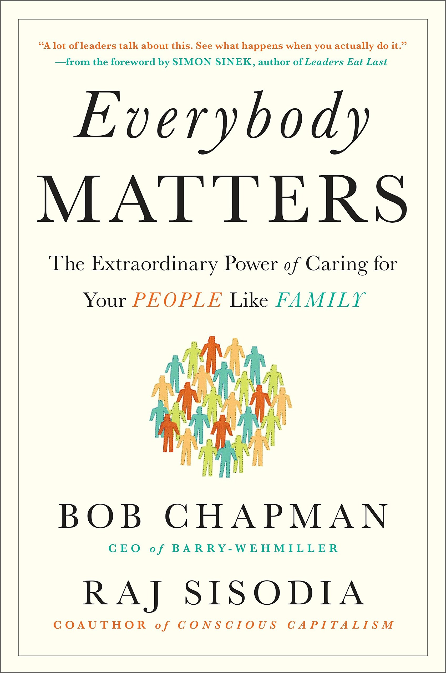 everybody matters the extraordinary power of caring for your people
