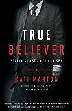 True Believer: Stalin's Last American Spy (English Edition)