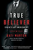 True Believer: Stalin's Last American Spy
