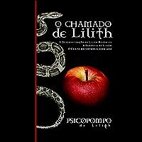 O Chamado de Lilith: A Desconstrução da Lilith Hebraica, A Teosofia de Lilith & O Campo Ancestral Lilithiano (Legado de…