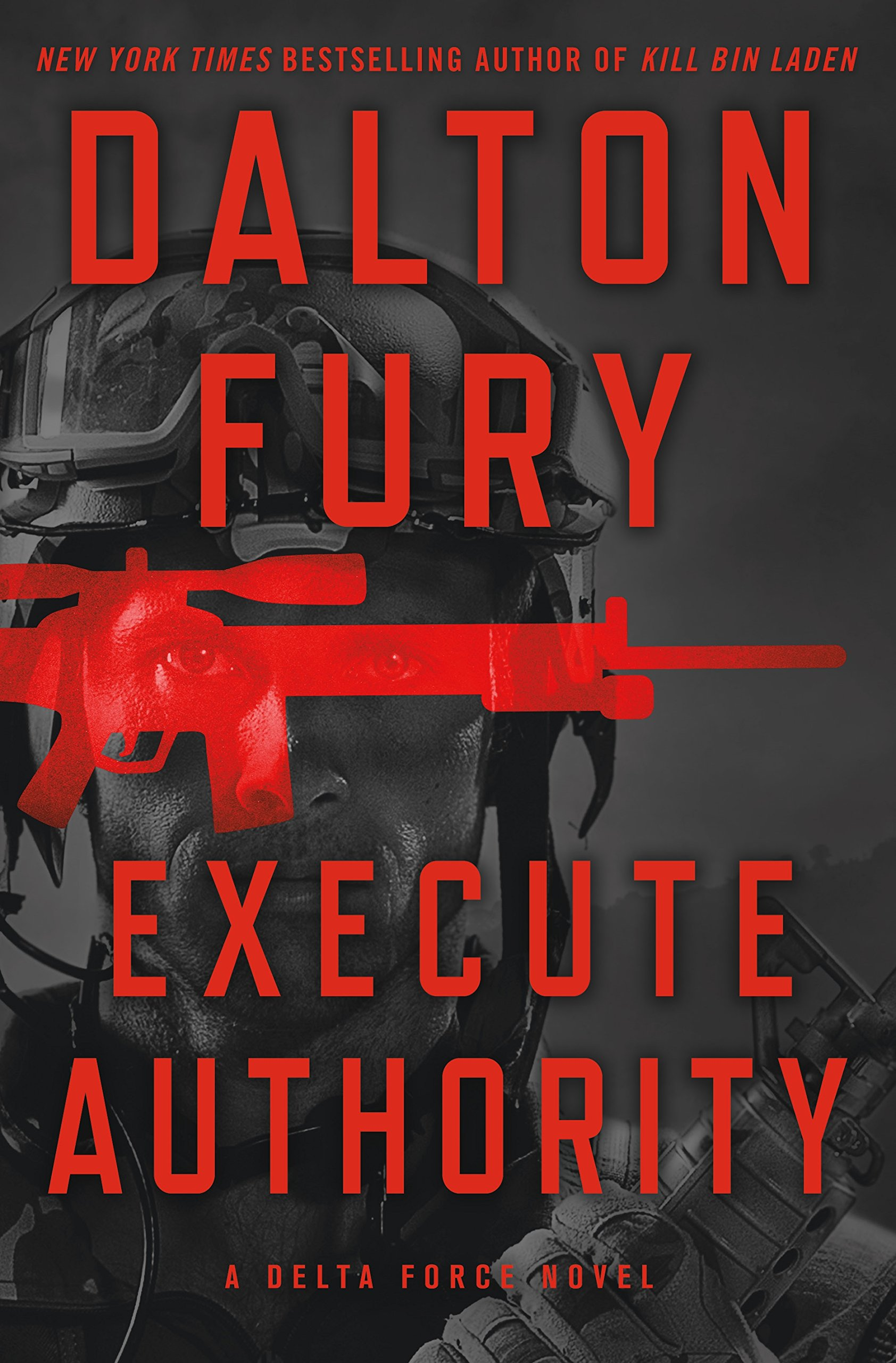 Amazon execute authority a delta force novel 9781250120489 amazon execute authority a delta force novel 9781250120489 dalton fury books fandeluxe Image collections