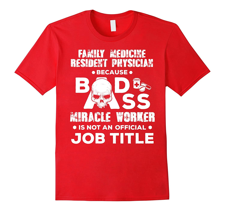 Family Medicine Resident Physician Tee Shirt Job Title Gift-TJ