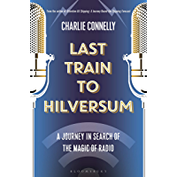 Last Train to Hilversum: A journey in search of the magic of radio