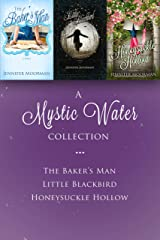 A Mystic Water Collection: The Baker's Man, Little Blackbird, Honeysuckle Hollow Kindle Edition