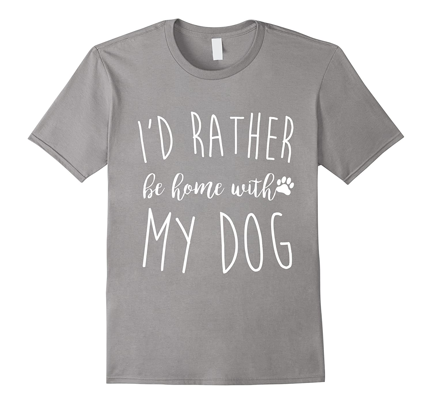 Id Rather Be Home With My Dog Shirt