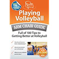 Playing Volleyball: An Arm Chair Guide Full of