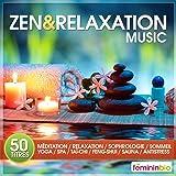 Zen & Relaxation Music (50 Titres Pour Méditation, Relaxation, Sophrologie, Sommeil, Yoga, Spa, Taï-Chi, Feng-Shui, Sauna, Anti-Stress)