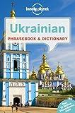 Lonely Planet Ukrainian Phrasebook & Dictionary (Lonely Planet Phrasebook and Dictionary)