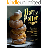 Harry Potter Recipes: Cook Your Favorite Harry Potter Dishes at Home (English Edition)