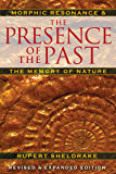 The Presence of the Past: Morphic Resonance and the Memory of Nature