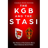The KGB and the Stasi: The History of the Eastern Bloc's Most Infamous Intelligence Agencies (English Edition)