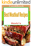 Best Meatloaf Recipes: 101. Delicious, Nutritious, Low Budget, Mouth watering Best Meatloaf Recipes Cookbook