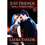 JUST FRIENDS: A Military Romance (Warrior Series, #4)