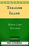 Treasure Island: By Robert Louis Stevenson - Illustrated And Unabridged (FREE AUDIOBOOK INCLUDED)