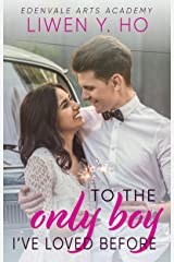 To the Only Boy I've Loved Before: A Sweet YA Romance (Edenvale Arts Academy Book 2) Kindle Edition