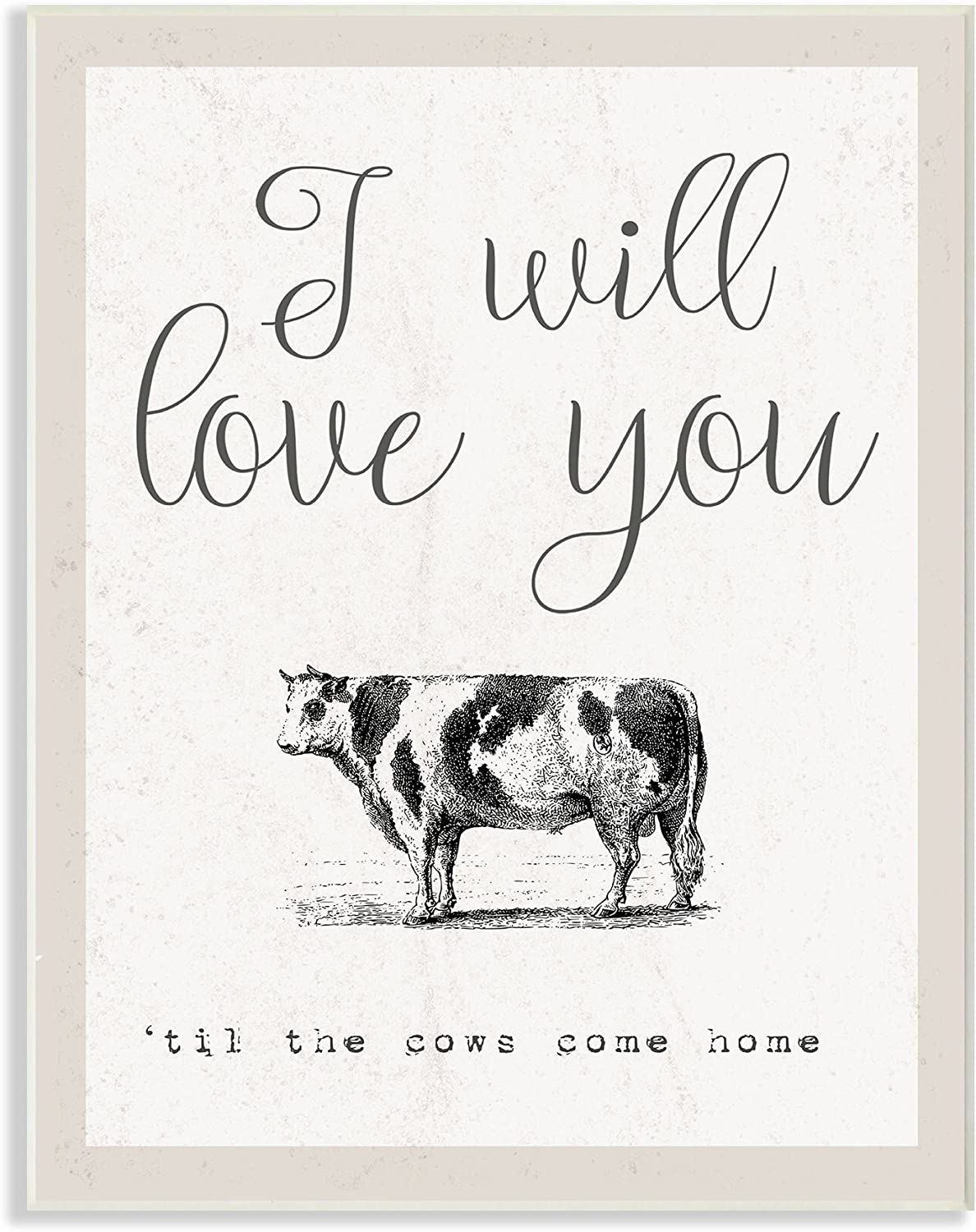 The Stupell Home Decor Collection Love You Till The Cows Come Home Wall Plaque Art 10 x 15