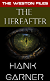 The Hereafter (The Weston Files Book 5)