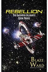 Rebellion (The Lazarus Alliance Book 3) Kindle Edition