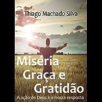 Miséria, Graça e Gratidão