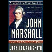 John Marshall: Definer of a Nation