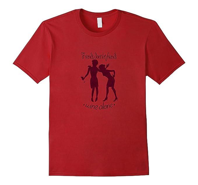 48ac0735 Men's Friends Don't Let Friends Wine Alone | Funny Wine T-shirt 3XL
