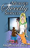Murder Sweetly Served: (Cozy Mystery Series) (Cocoa Narel Chocolate Shop Mysteries Book 3)
