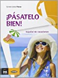 ¡Pásatelo bien! Español de vacaciones. Con CD Audio. Per la Scuola media: 1