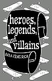 Heroes, Legends, and Villains (Skateboards, Magic, and Shamrocks Book 2)