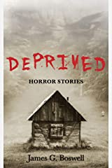Deprived: Horror Stories Kindle Edition