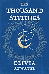 Ten Thousand Stitches (Regency Faerie Tales Book 2) Kindle Edition