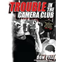Trouble in the Camera Club: A Photographic Narrative of Toronto`s Punk History 1976-1980