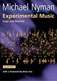 Experimental Music: Cage and Beyond (Music in the Twentieth Century)
