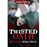 Twisted Oath: A Sue Whitney Thriller (Sue Whitney Medical Thriller Series Book 3)