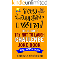 You Laugh, I Win! The Ultimate Try Not To Laugh Challenge Joke Book: Family Vacation Edition (You Laugh I Win)